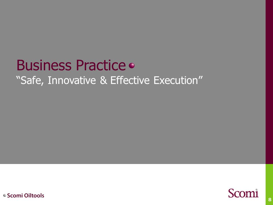 "8 Business Practice ""Safe, Innovative & Effective Execution"""
