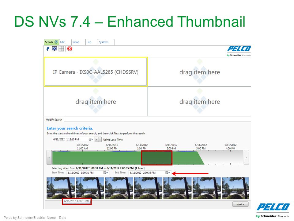 Pelco by Schneider Electric– Name – Date DS NVs 7.4 – Enhanced Thumbnail