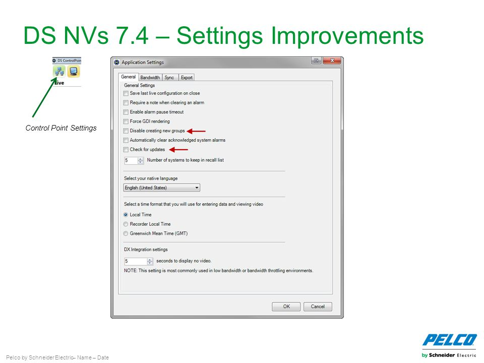 Pelco by Schneider Electric– Name – Date DS NVs 7.4 – Settings Improvements Control Point Settings