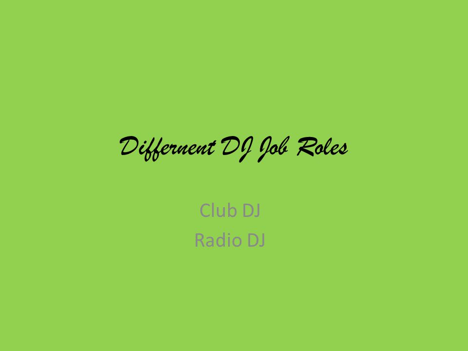 Differnent DJ Job Roles Club DJ Radio DJ