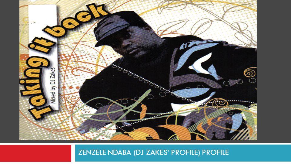 ZENZELE NDABA (DJ ZAKES' PROFILE) PROFILE