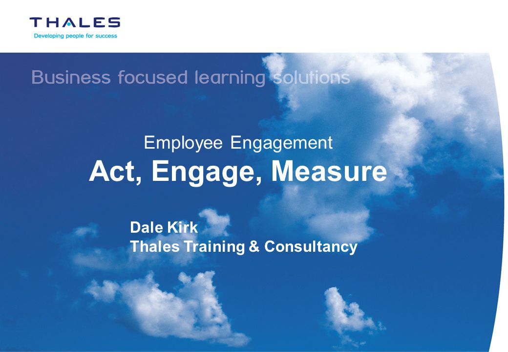 Employee Engagement Act, Engage, Measure Dale Kirk Thales Training & Consultancy