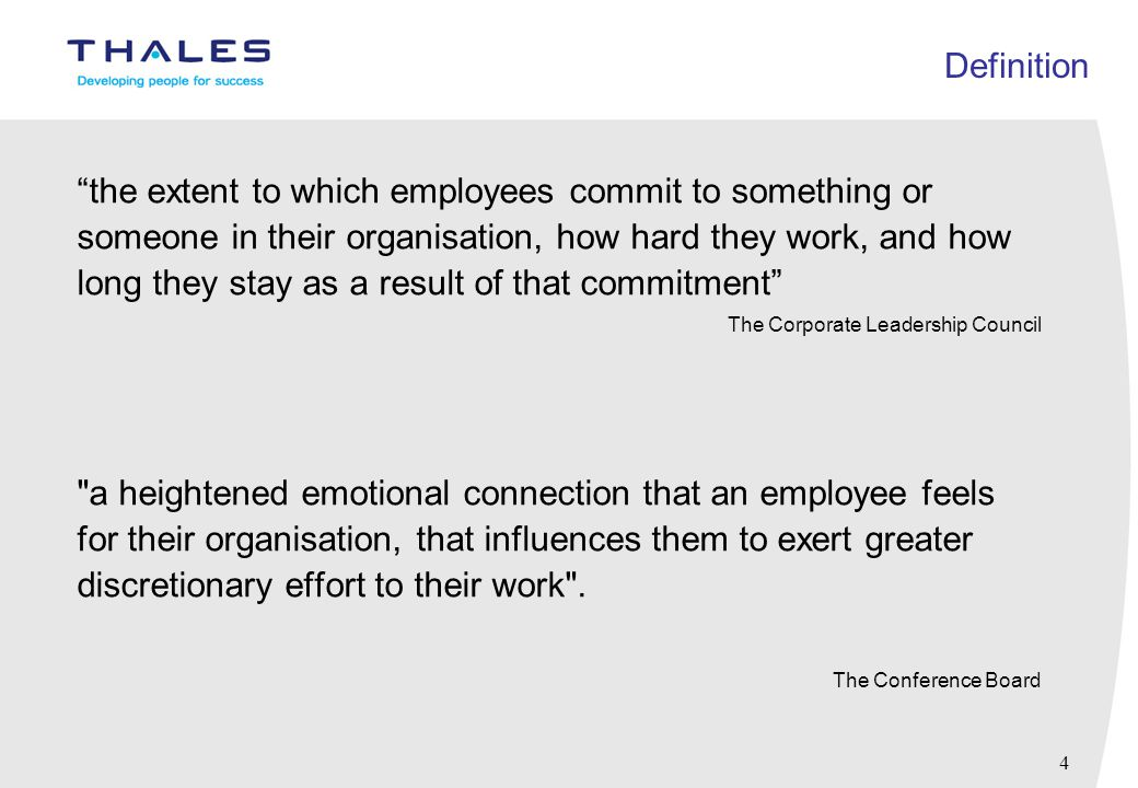 "4 Definition ""the extent to which employees commit to something or someone in their organisation, how hard they work, and how long they stay as a resu"