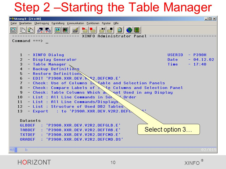 HORIZONT 10 XINFO ® Step 2 –Starting the Table Manager Select option 3…