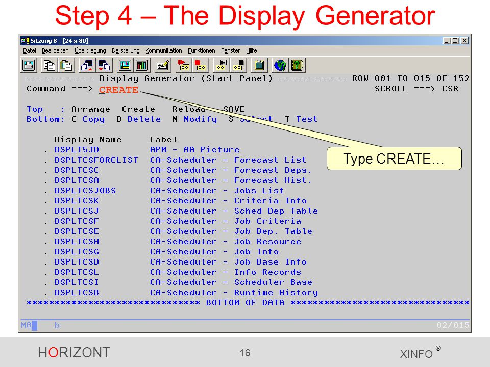 HORIZONT 16 XINFO ® Step 4 – The Display Generator Type CREATE… CREATE
