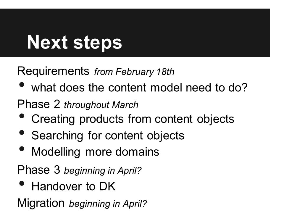 Next steps Requirements from February 18th what does the content model need to do.