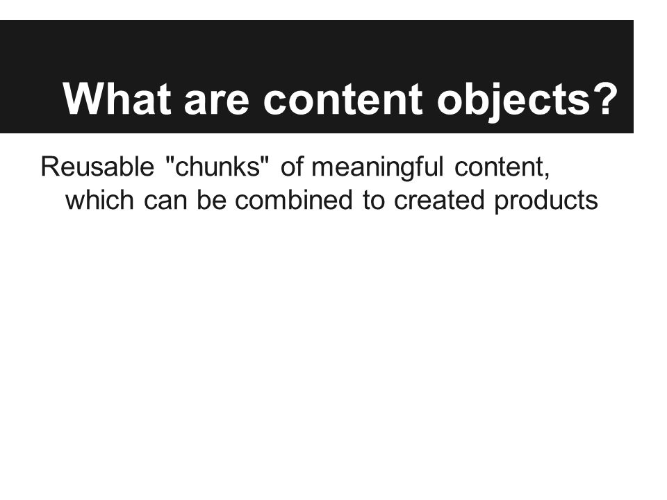 What are content objects.