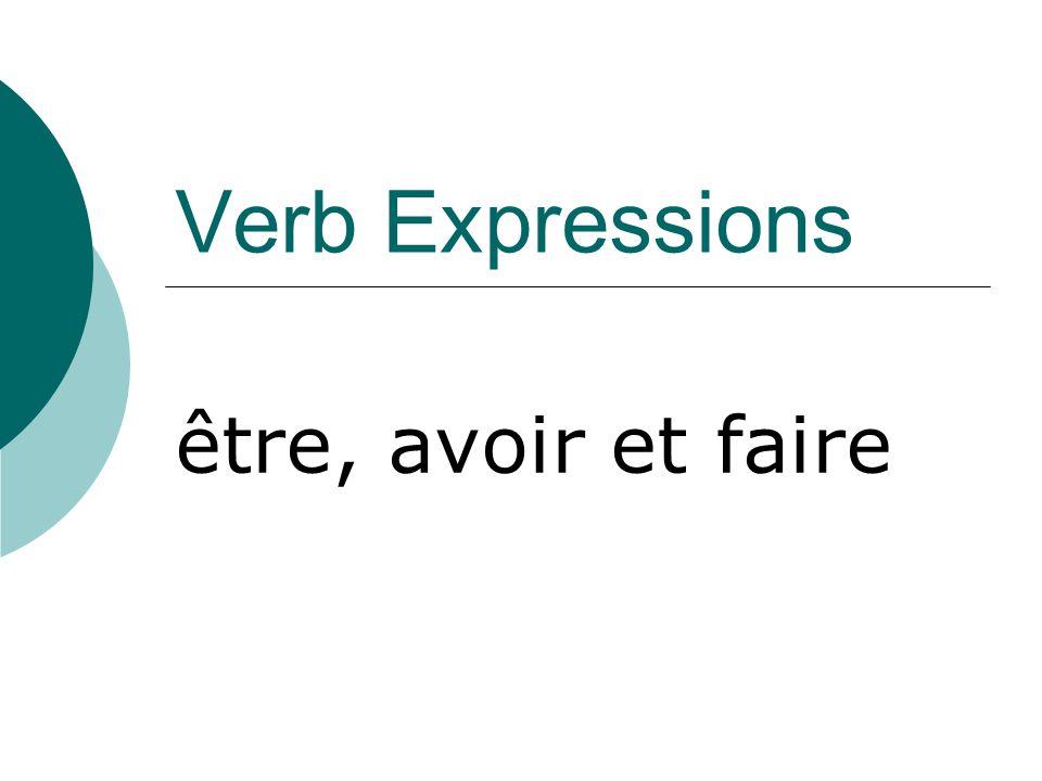 Verb Expressions être, avoir et faire