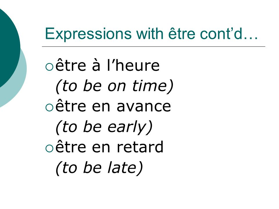 Examples cont'd…  Quel âge as-tu.(How old are you?)  Ma mère a 39 ans.