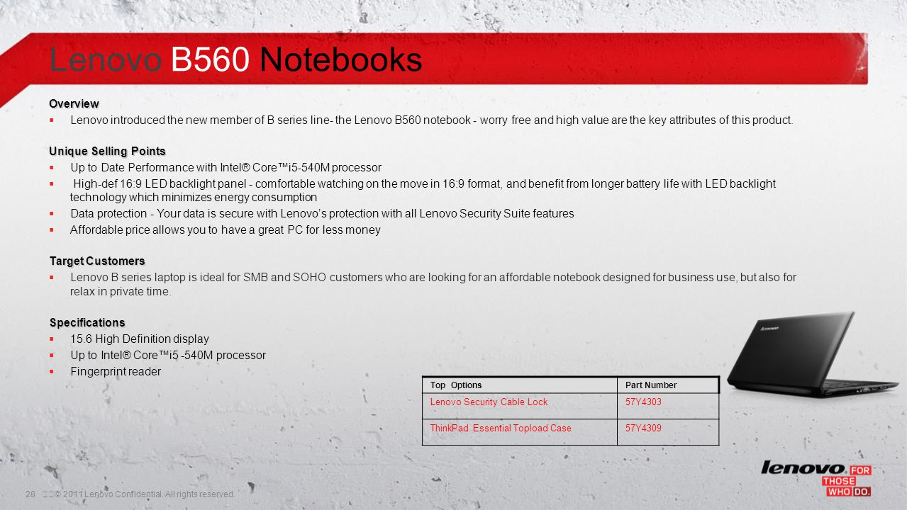 28© 2011 Lenovo Confidential. All rights reserved. Overview  Lenovo introduced the new member of B series line- the Lenovo B560 notebook - worry fr