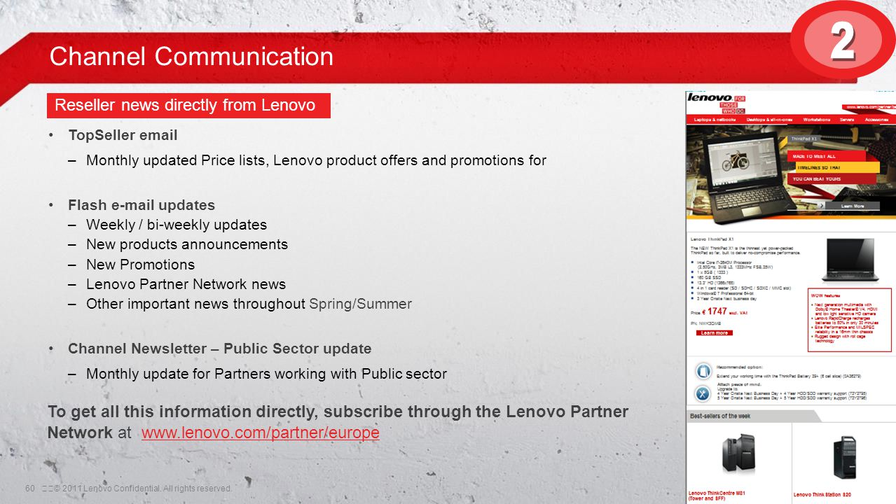 60© 2011 Lenovo Confidential. All rights reserved. Channel Communication To get all this information directly, subscribe through the Lenovo Partner