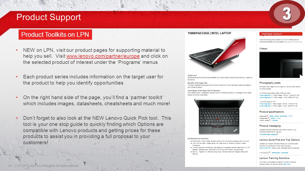 61© 2011 Lenovo Confidential. All rights reserved. Product Support NEW on LPN, visit our product pages for supporting material to help you sell. Vis