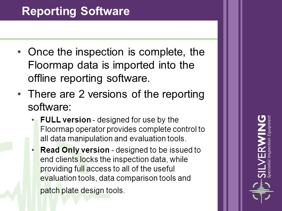 Once the inspection is complete, the Floormap data is imported into the offline reporting software. There are 2 versions of the reporting software: FU