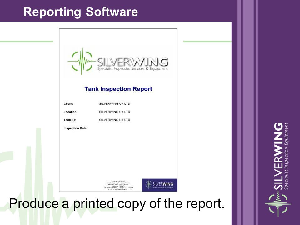 Produce a printed copy of the report. Reporting Software