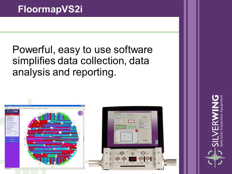 Powerful, easy to use software simplifies data collection, data analysis and reporting. FloormapVS2i