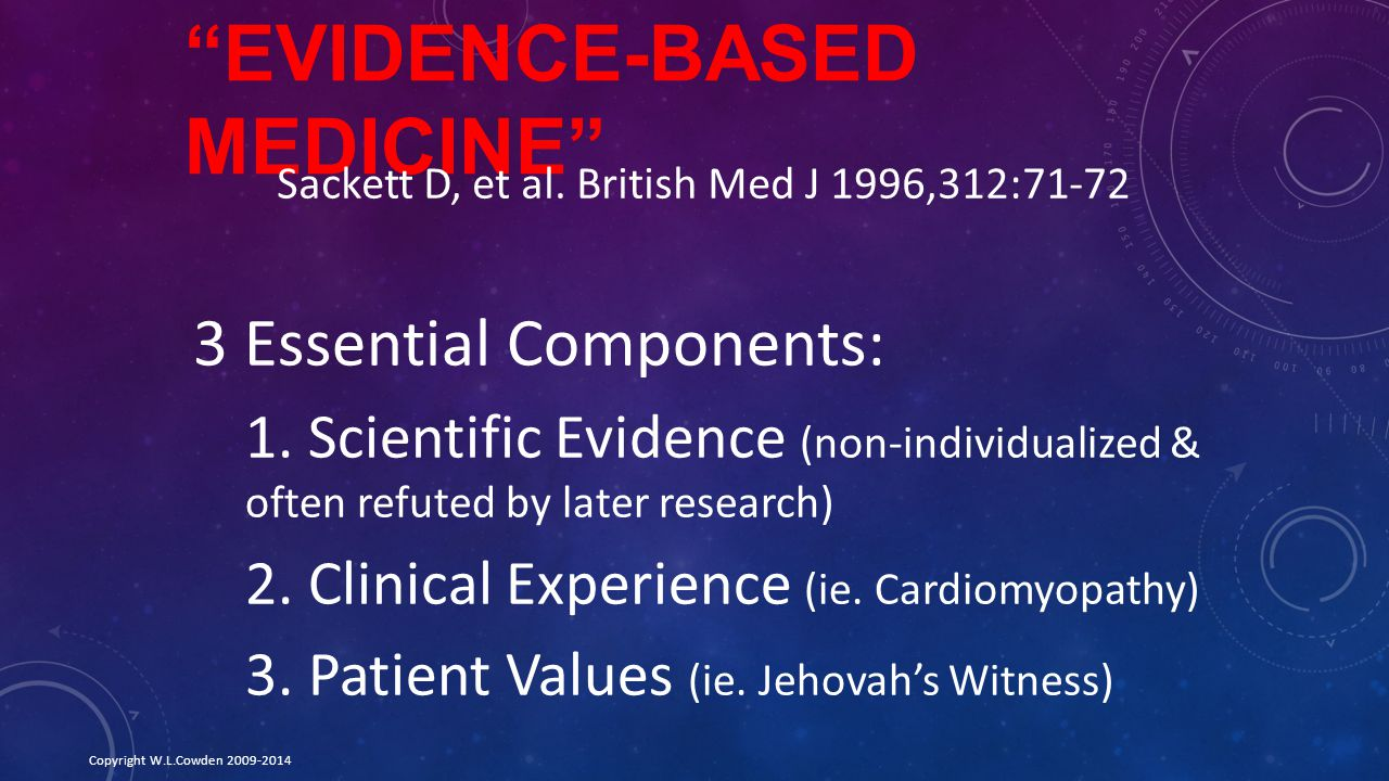EVIDENCE-BASED MEDICINE 3 Essential Components: 1.