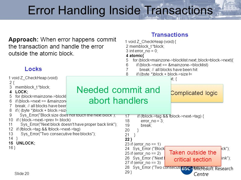 Slide 20 Error Handling Inside Transactions Approach: When error happens commit the transaction and handle the error outside the atomic block.