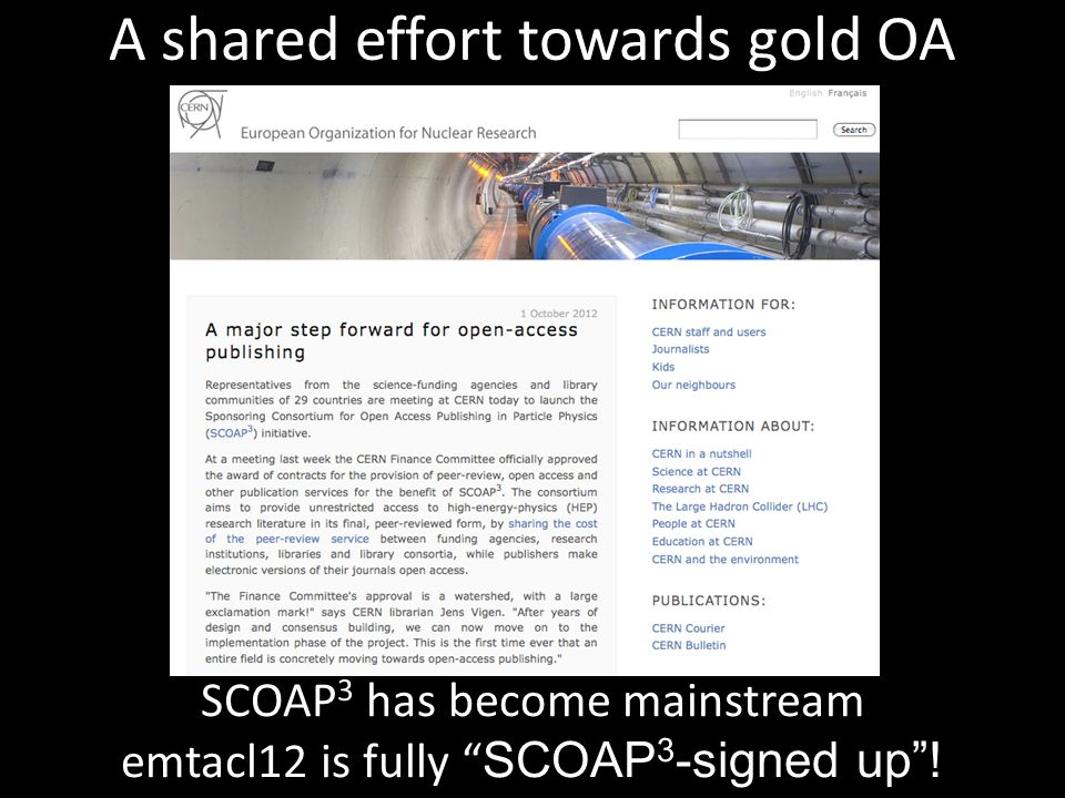 A shared effort towards gold OA SCOAP 3 has become mainstream emtacl12 is fully SCOAP 3 -signed up !