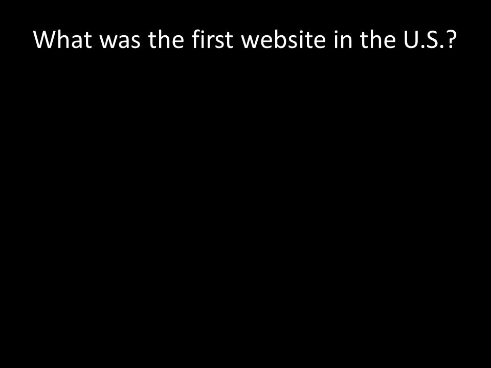 What was the first website in the U.S.