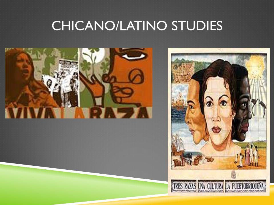 CHICANO/LATINO STUDIES