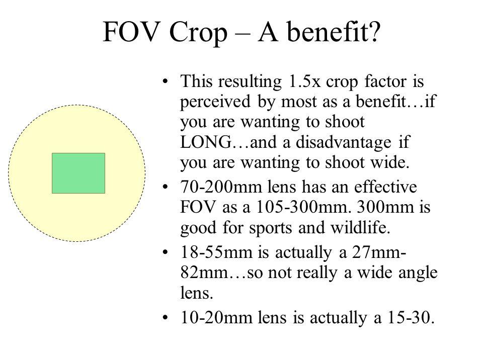 FOV Crop – A benefit.