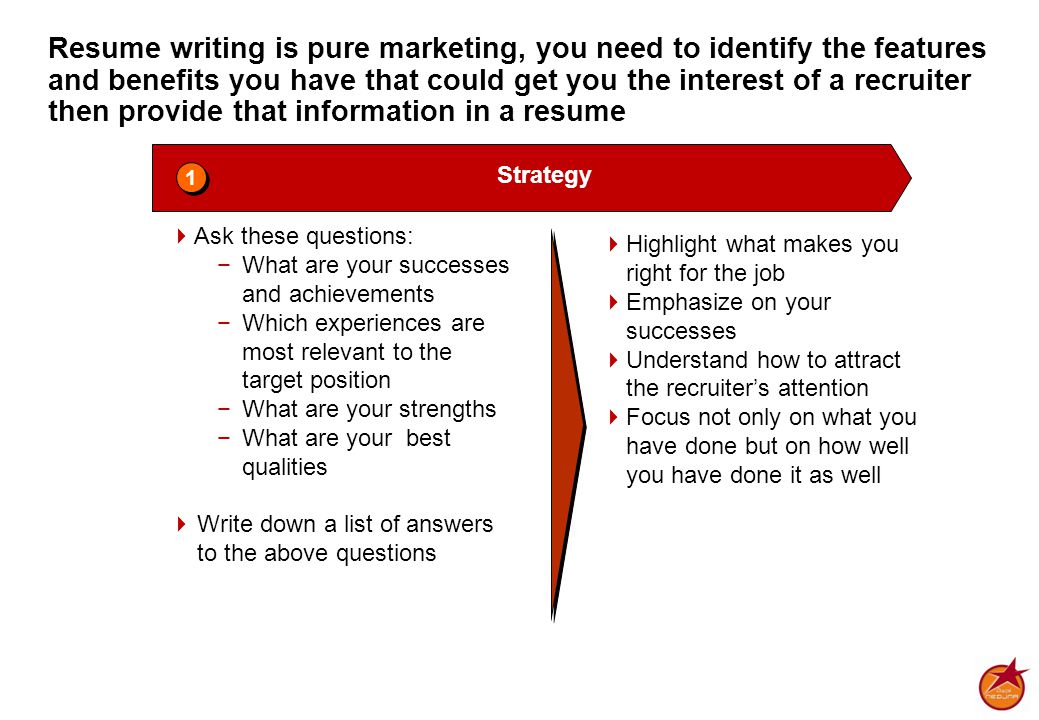 Resume writing is pure marketing, you need to identify the features and benefits you have that could get you the interest of a recruiter then provide
