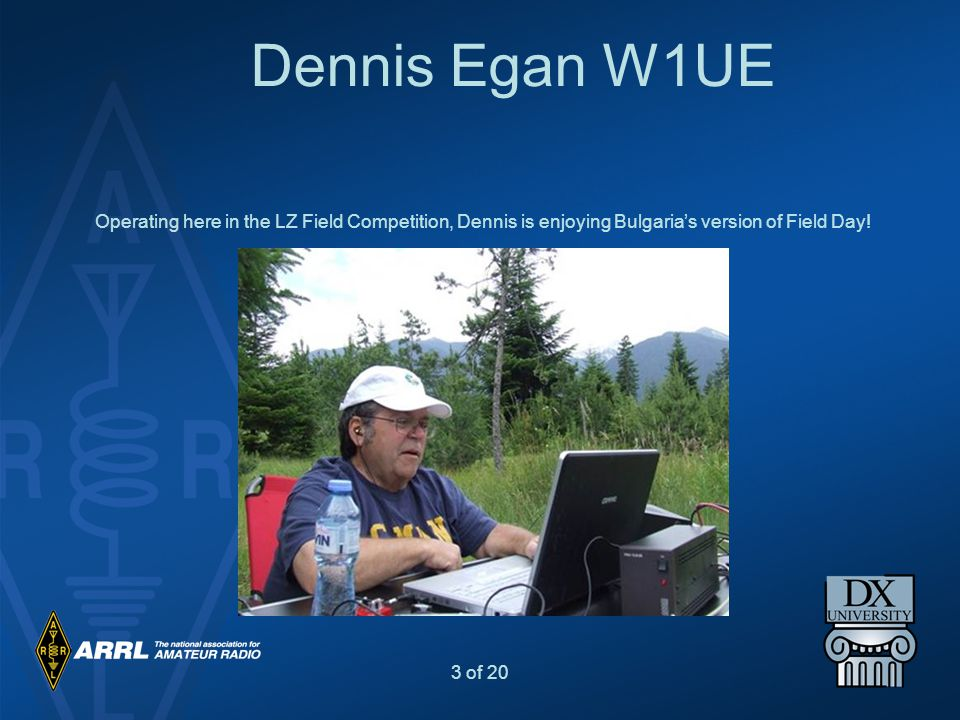 3 of 20 Dennis Egan W1UE Operating here in the LZ Field Competition, Dennis is enjoying Bulgaria's version of Field Day!
