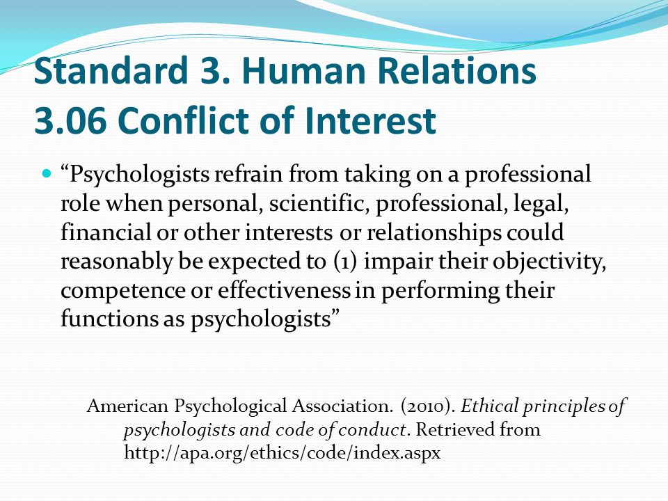 """Principle B: Fidelity and Responsibility """"Psychologists … are aware of their professional and scientific responsibilities to society and to the specif"""