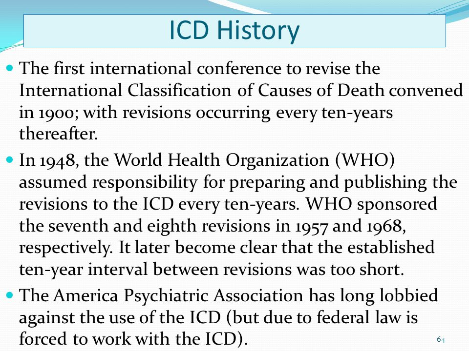 The International Classification of Diseases ICD The ICD is currently the most widely used statistical classification system for diseases in the world