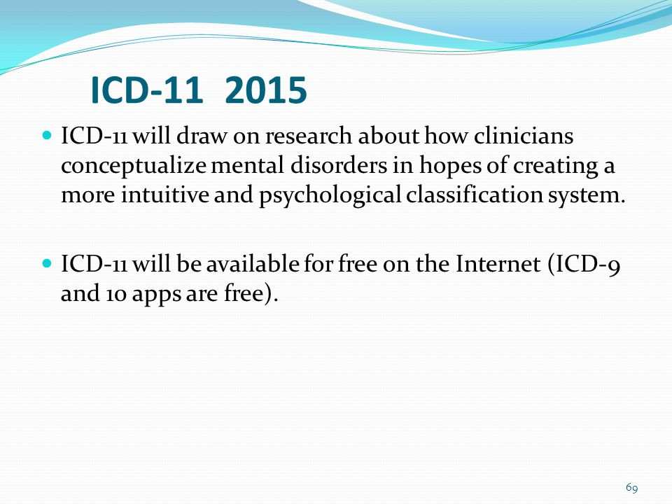 ICD-11 Survey Overview 2155 global psychologists participated in the WHO and International Union of Psychological Sciences (IUPsyS) Recruited through