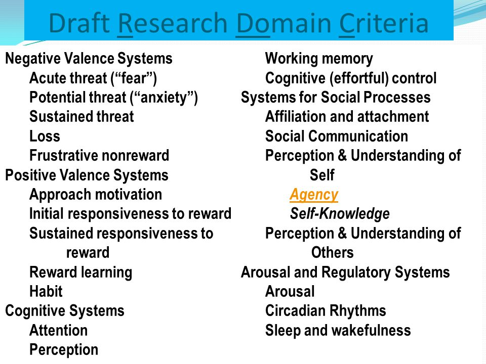 NIMH's alternative Research Domain Criteria (RDoC) http://www.nimh.nih.gov/research-funding/rdoc/nimh- research-domain-criteria-rdoc.shtml