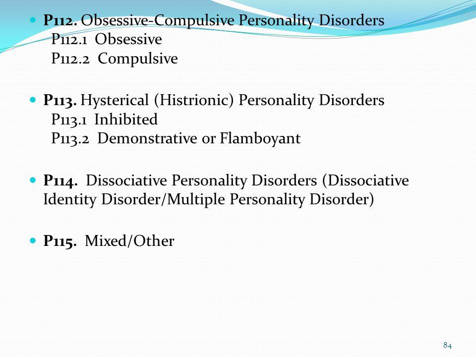 P107. Depressive Personality Disorders P107.1 Introjective P107.2 Anaclitic P107.3 Converse Manifestation: Hypomanic Personality Disorder P108. Somati