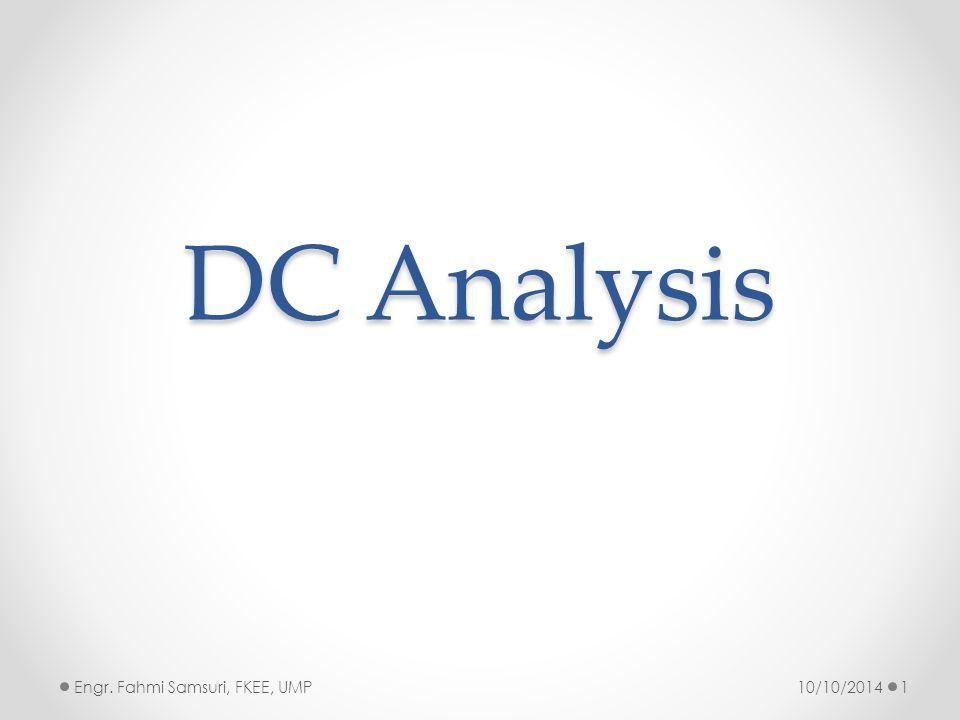DC Analysis 10/10/20141Engr. Fahmi Samsuri, FKEE, UMP
