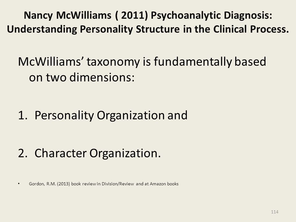 Nancy McWilliams ( 2011) Psychoanalytic Diagnosis: Understanding Personality Structure in the Clinical Process.