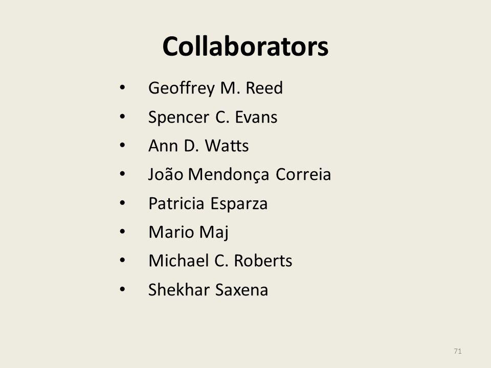 Collaborators Geoffrey M.Reed Spencer C. Evans Ann D.