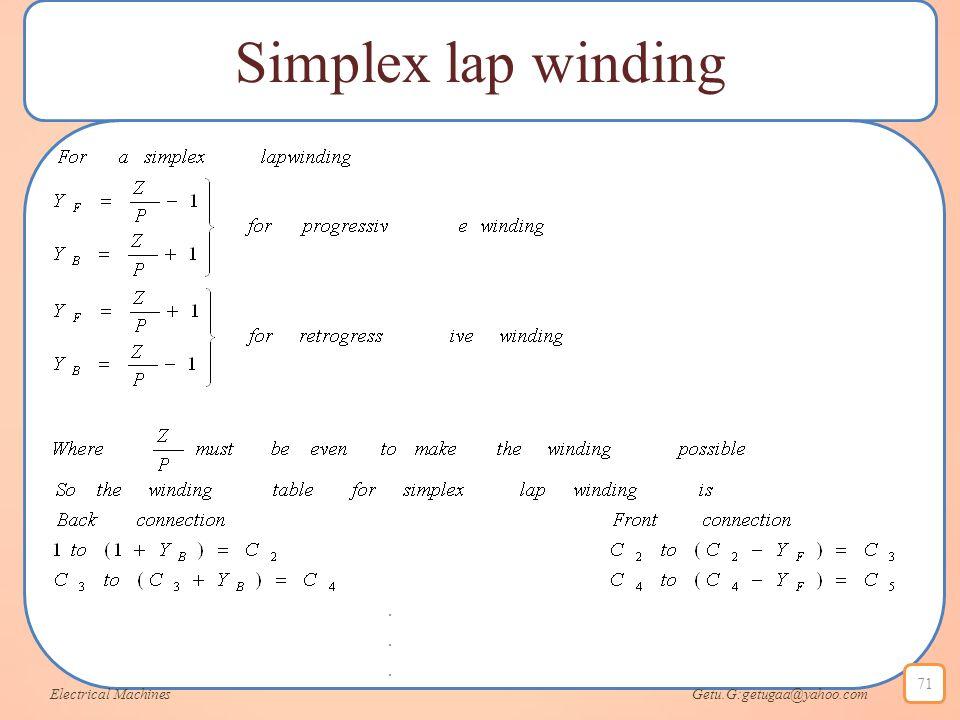 Simplex lap winding Electrical Machines Getu.G:getugaa@yahoo.com 71