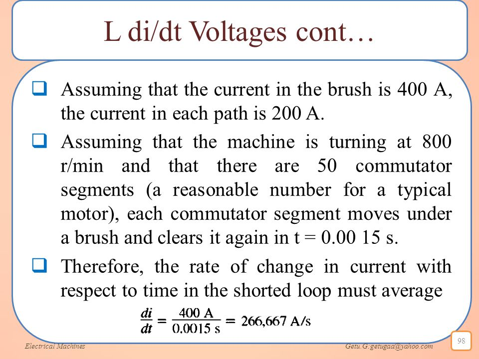 L di/dt Voltages cont…  Assuming that the current in the brush is 400 A, the current in each path is 200 A.  Assuming that the machine is turning at