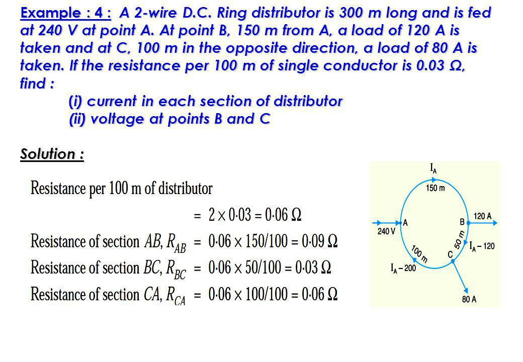 Example : 4 : A 2-wire D.C.Ring distributor is 300 m long and is fed at 240 V at point A.