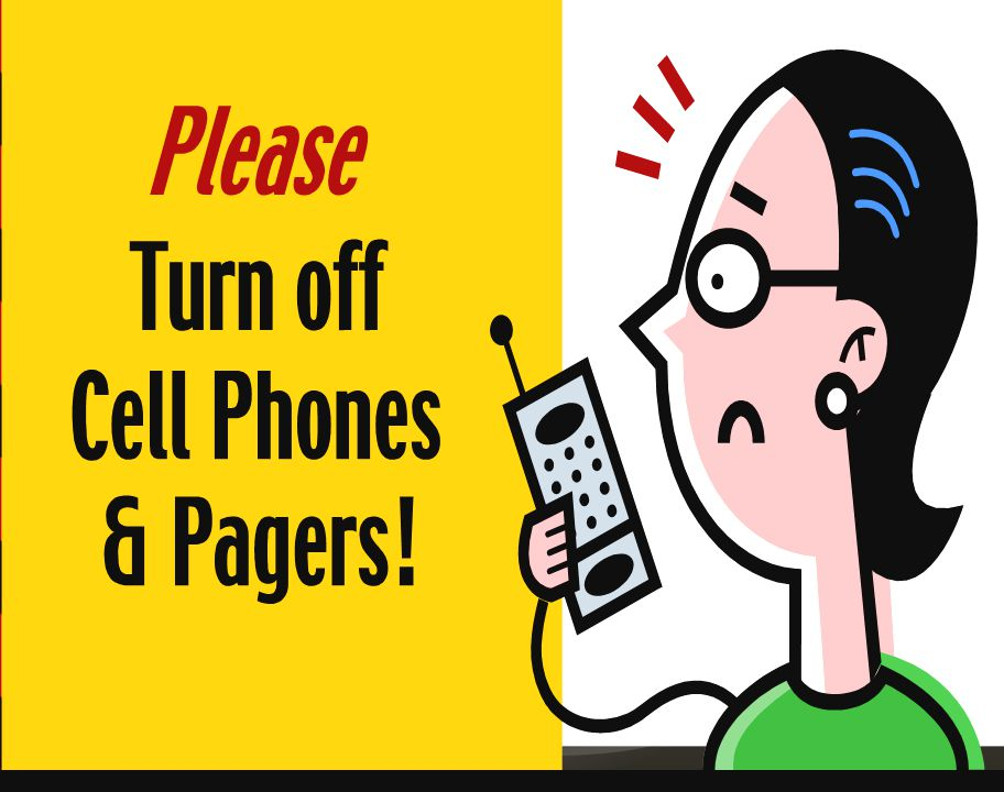Please turn off all cell phones Or put them on vibrate. Thank you!