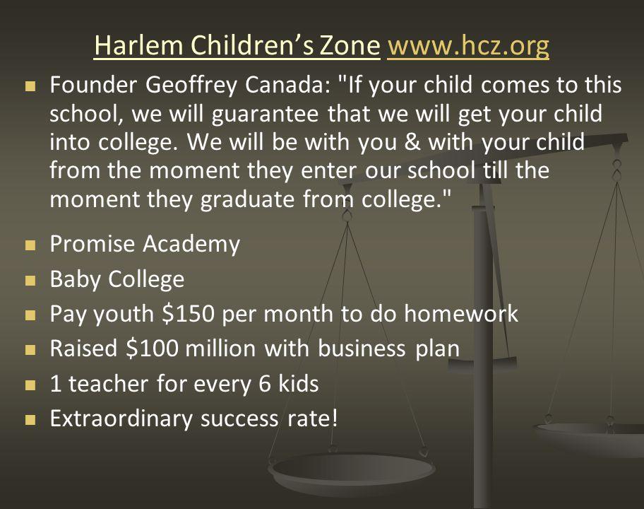 Harlem Children's Zone www.hcz.orgwww.hcz.org Founder Geoffrey Canada: