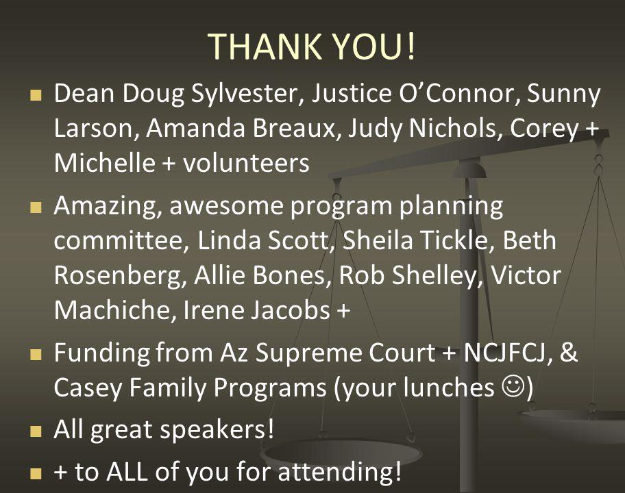 THANK YOU! Dean Doug Sylvester, Justice O'Connor, Sunny Larson, Amanda Breaux, Judy Nichols, Corey + Michelle + volunteers Amazing, awesome program pl