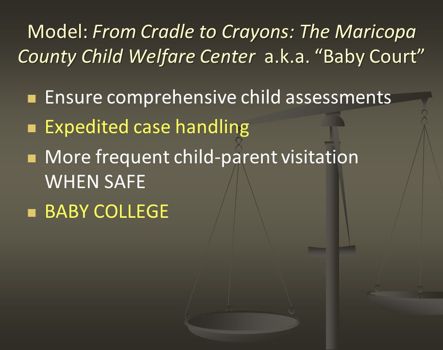 Model: From Cradle to Crayons: The Maricopa County Child Welfare Center a.k.a.