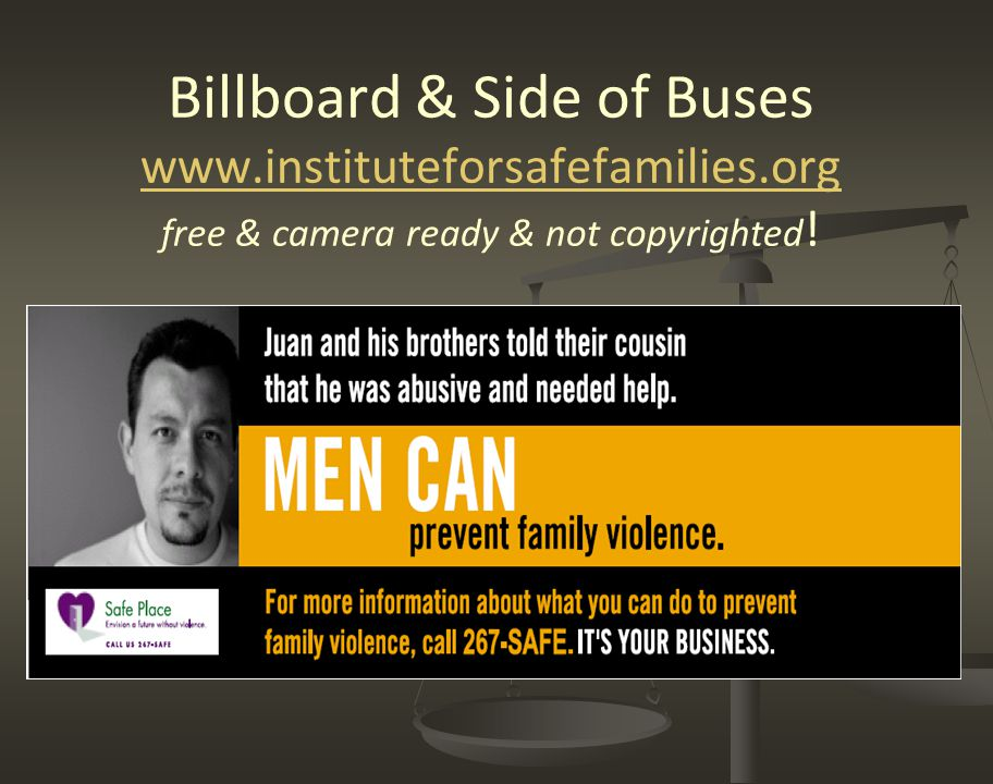 Billboard & Side of Buses www.instituteforsafefamilies.org free & camera ready & not copyrighted ! www.instituteforsafefamilies.org