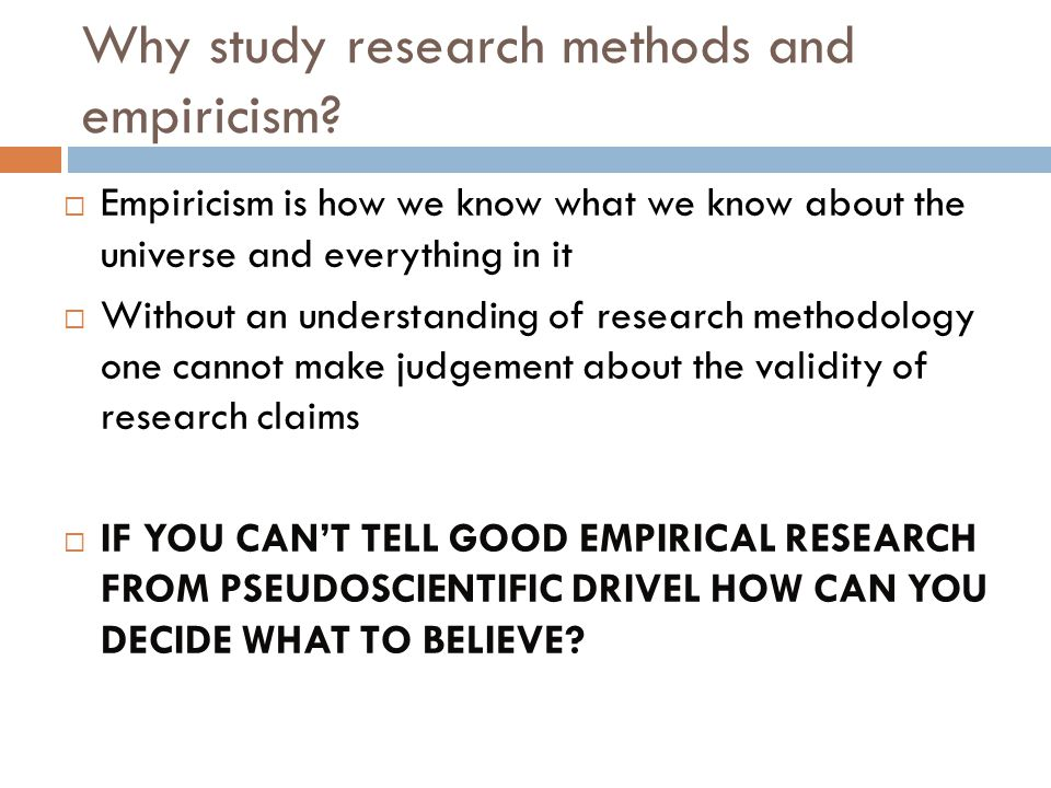 Why study research methods and empiricism.