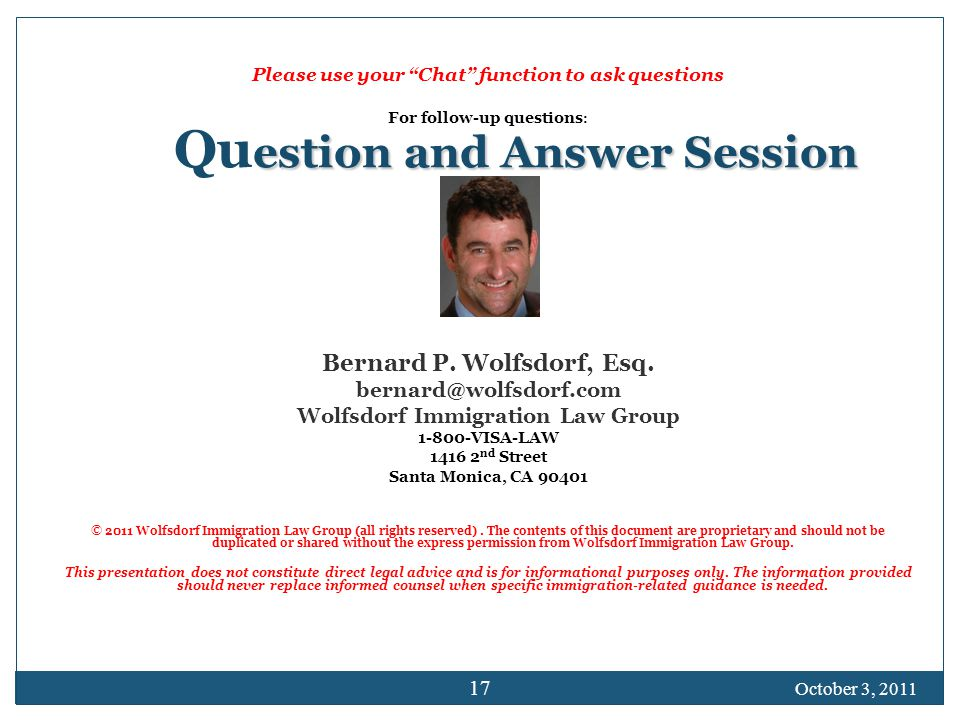 """estion and Answer Session Qu estion and Answer Session Please use your """"Chat"""" function to ask questions For follow-up questions : Bernard P. Wolfsdorf"""