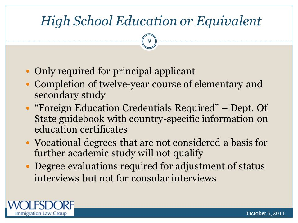 """High School Education or Equivalent Only required for principal applicant Completion of twelve-year course of elementary and secondary study """"Foreign"""