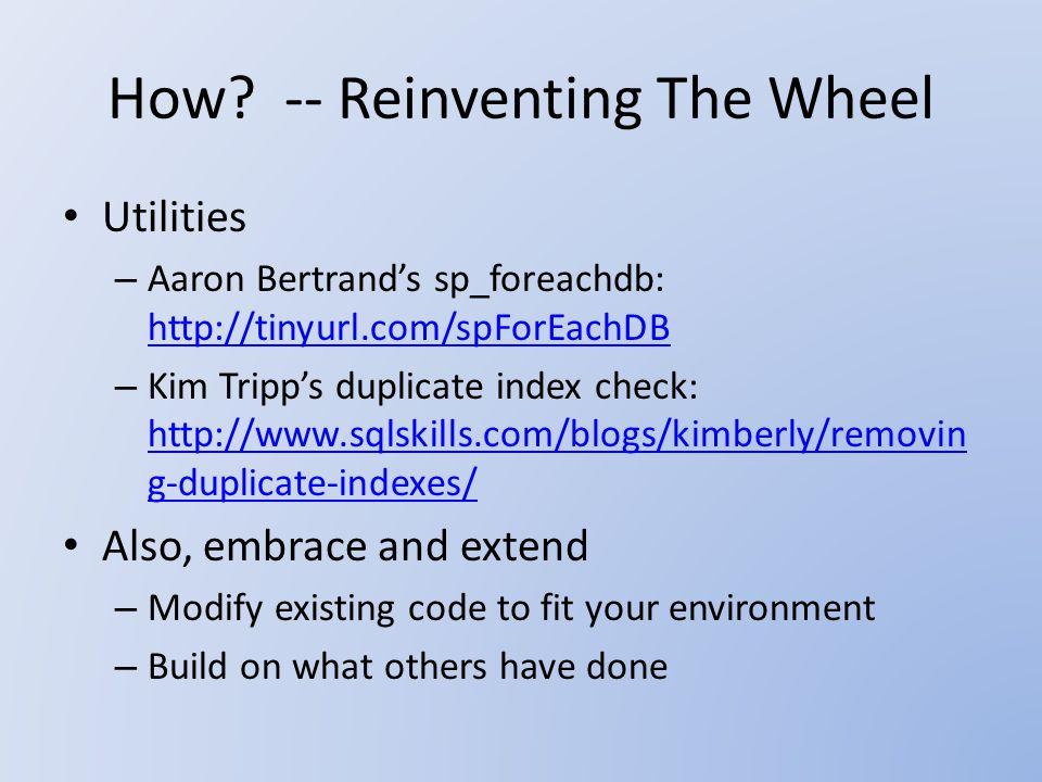 How? -- Reinventing The Wheel Utilities – Aaron Bertrand's sp_foreachdb: http://tinyurl.com/spForEachDB http://tinyurl.com/spForEachDB – Kim Tripp's d