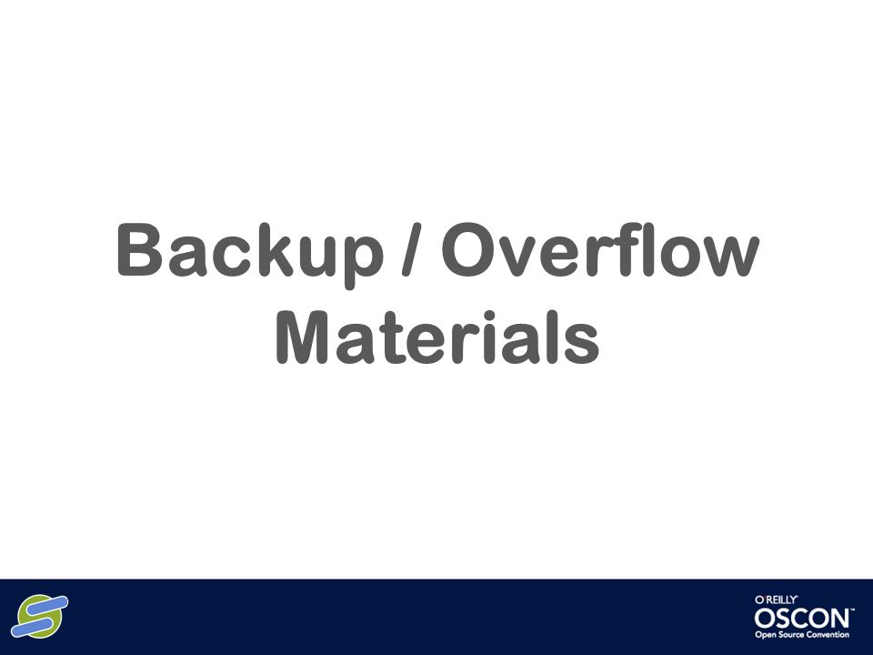 Backup / Overflow Materials