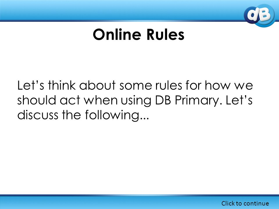Let's think about some rules for how we should act when using DB Primary.
