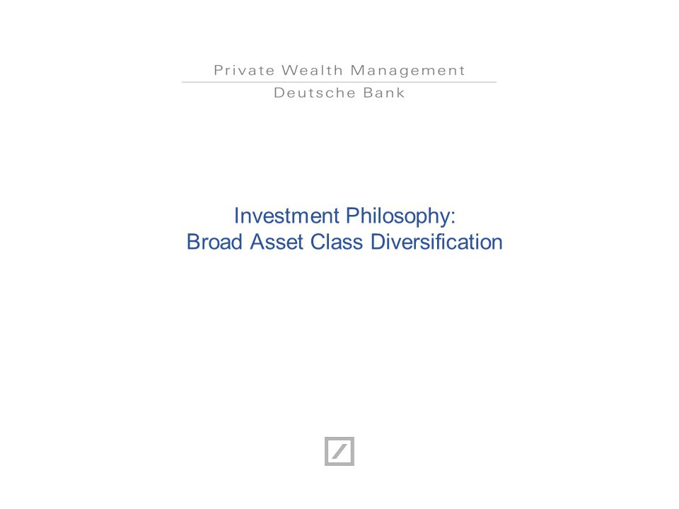 Investment Philosophy: Broad Asset Class Diversification